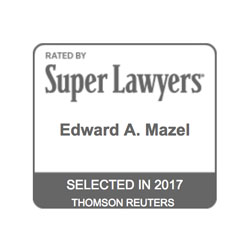 Ed Mazel, Selected to Super Lawyers 2017